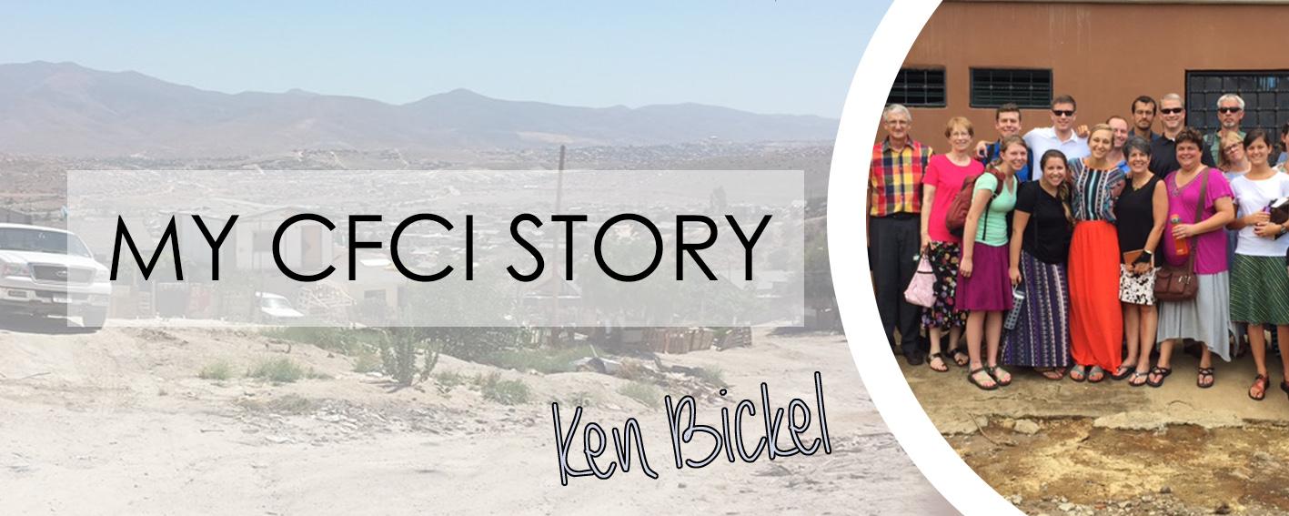 MY CFCI STORY: KEN BICKEL