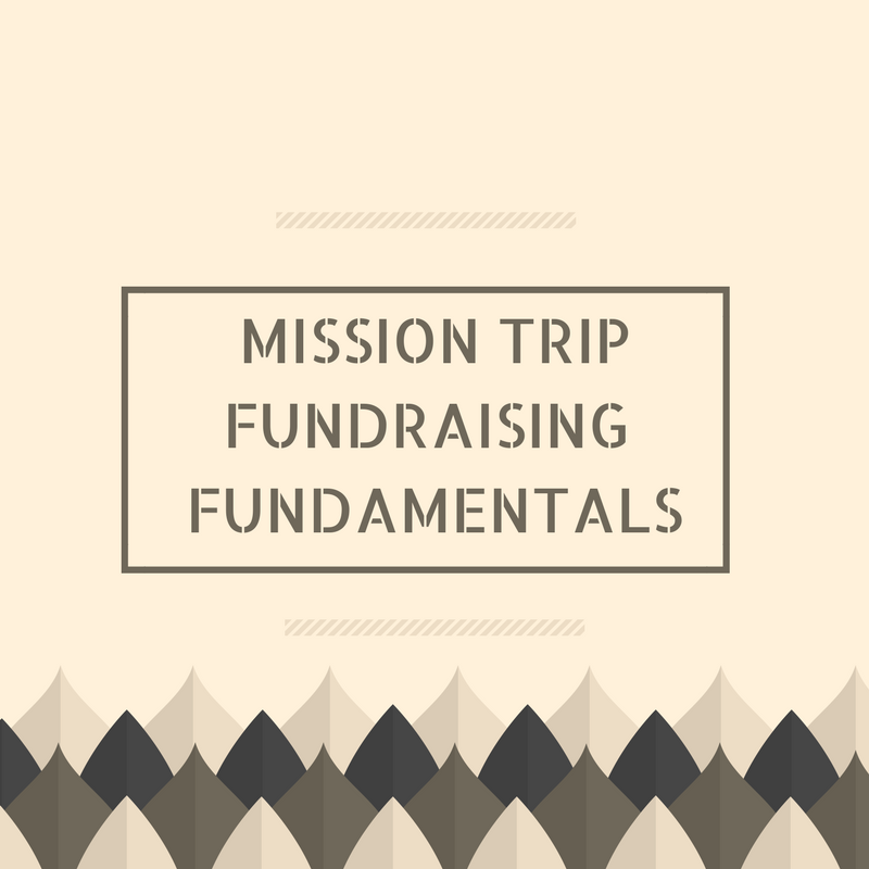 MISSION TRIP FUNDRAISING FUNDAMENTALS