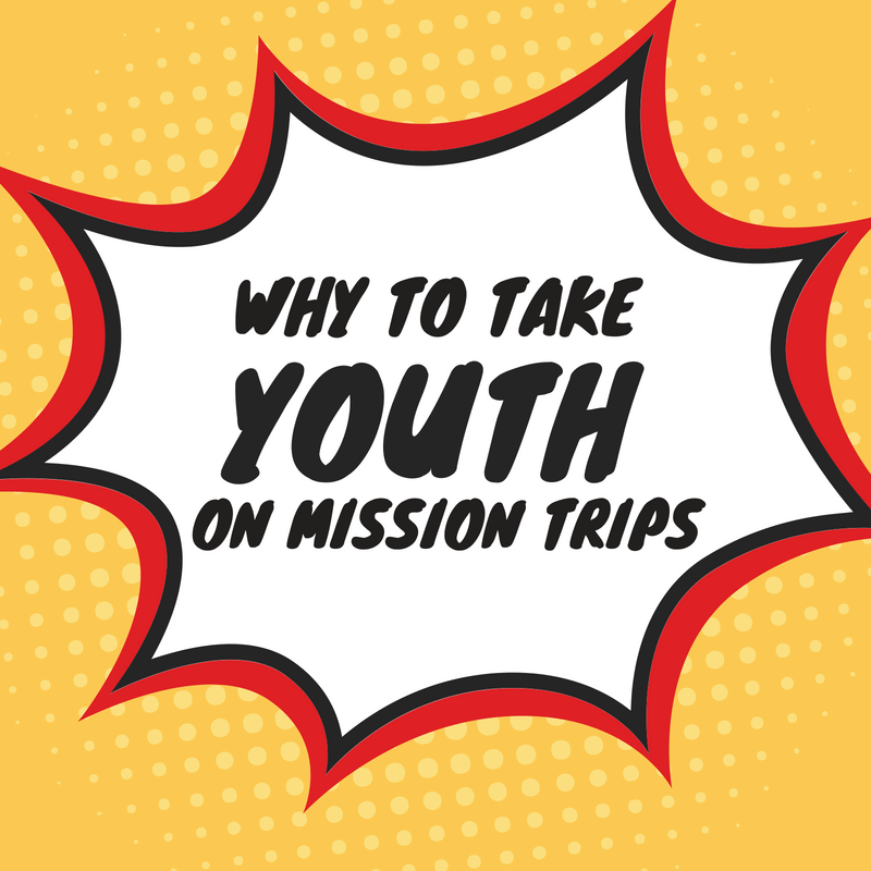 WHY TO TAKE YOUTH ON A MISSION TRIP - Christ for the City