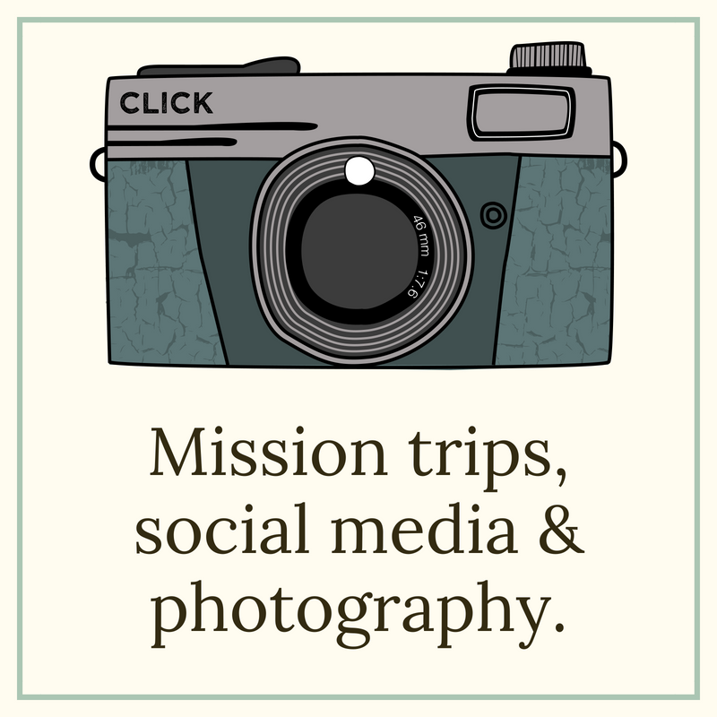 MISSION TRIPS, SOCIAL MEDIA AND PHOTOGRAPHY